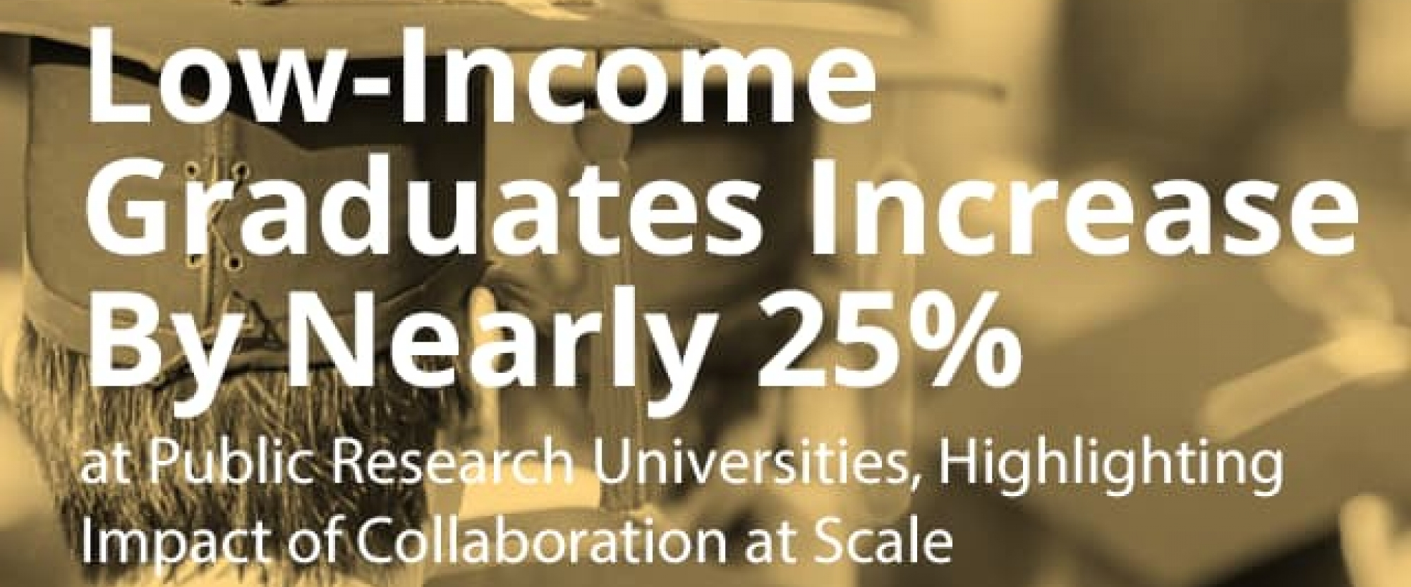 Public Research Universities Increase Low-Income Graduates by Nearly 25%, Highlighting Impact of Collaboration at Scale