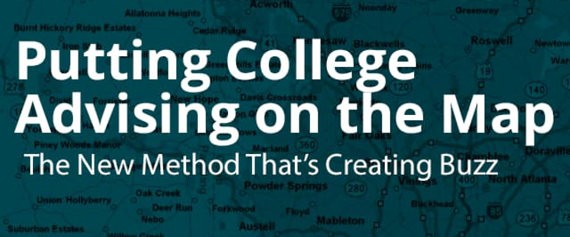 Putting College Advising on the Map: The New Methodology That's Creating Buzz