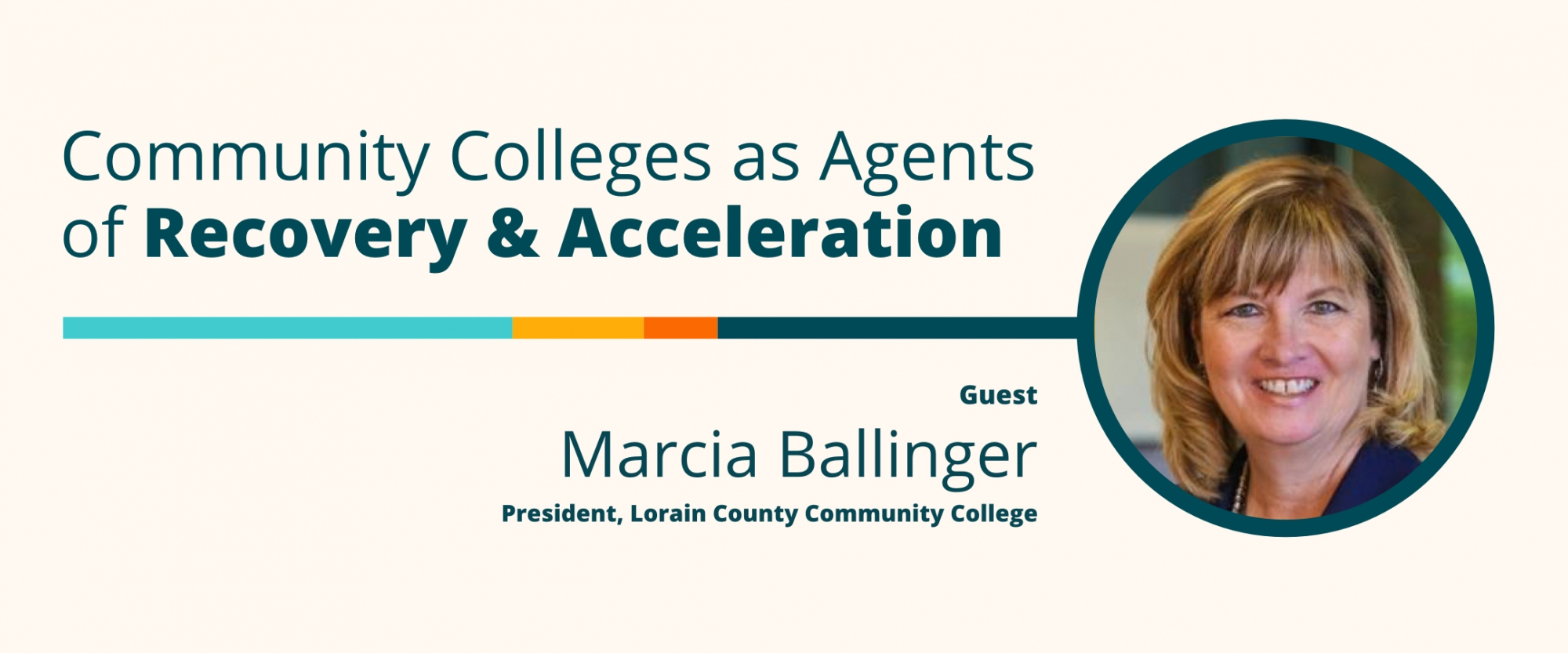 Community Colleges as Agents of Recovery and Acceleration: A Conversation With Marcia Ballinger, Lorain County Community College President