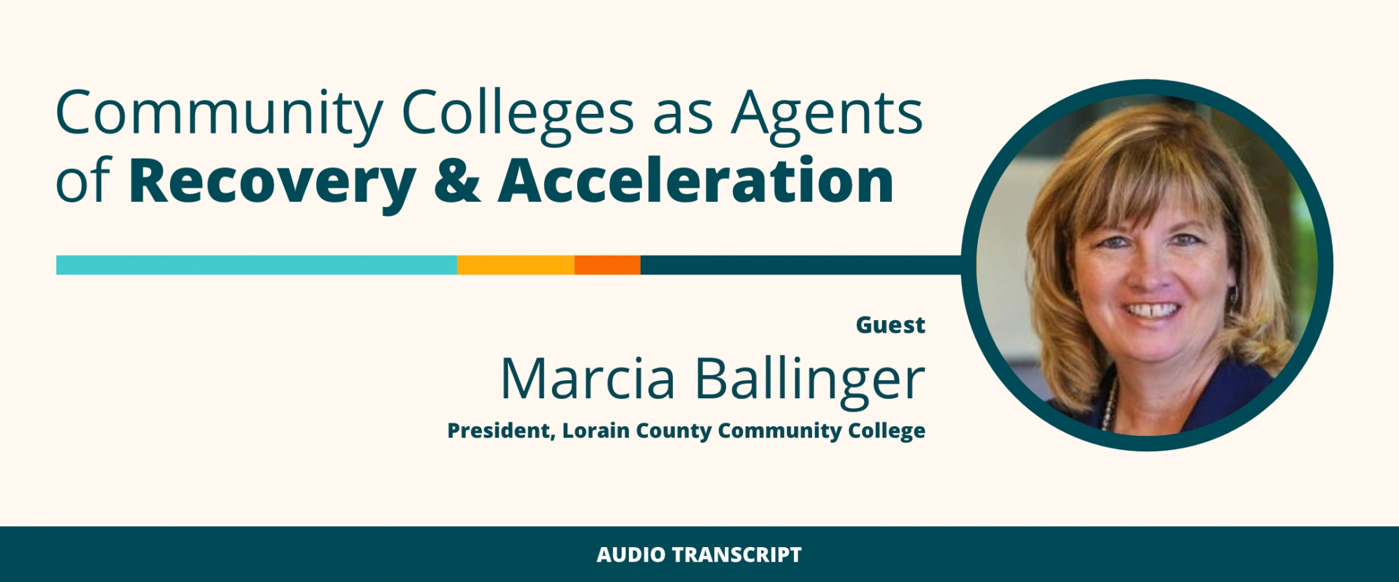 Weekly Wisdom Episode 16: Transcript of Conversation With Marcia Ballinger, Lorain County Community College President