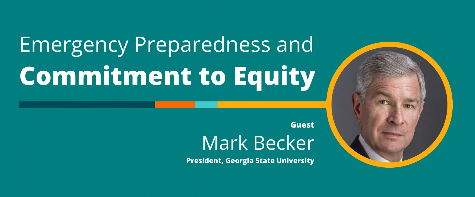 Emergency Preparedness and Commitment to Equity: A Conversation With Mark Becker, Georgia State University President