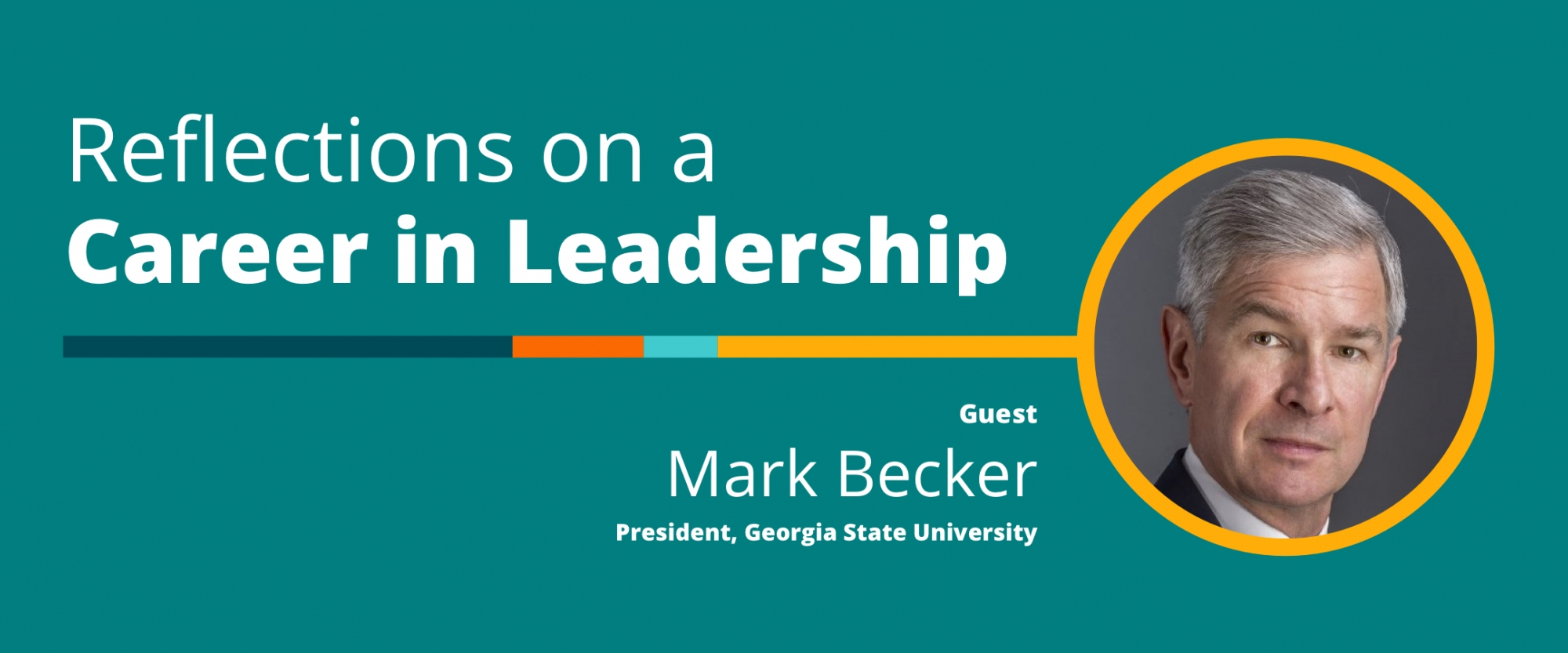 Reflections on a Career in Leadership: A Conversation With Mark Becker, Georgia State University President
