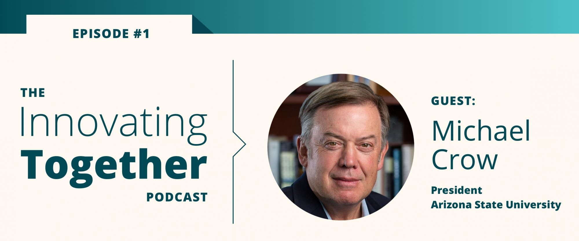 Weekly Wisdom Episode 1: Conversation With Michael Crow, Arizona State University President