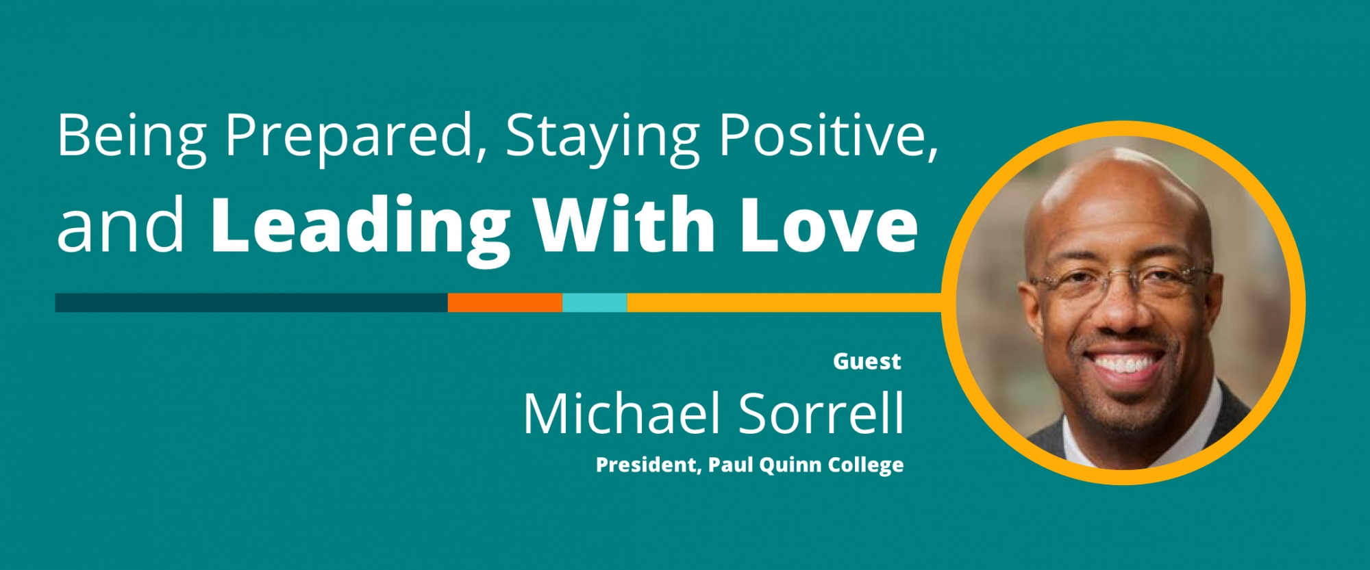 Being Prepared, Staying Positive, and Leading With Love