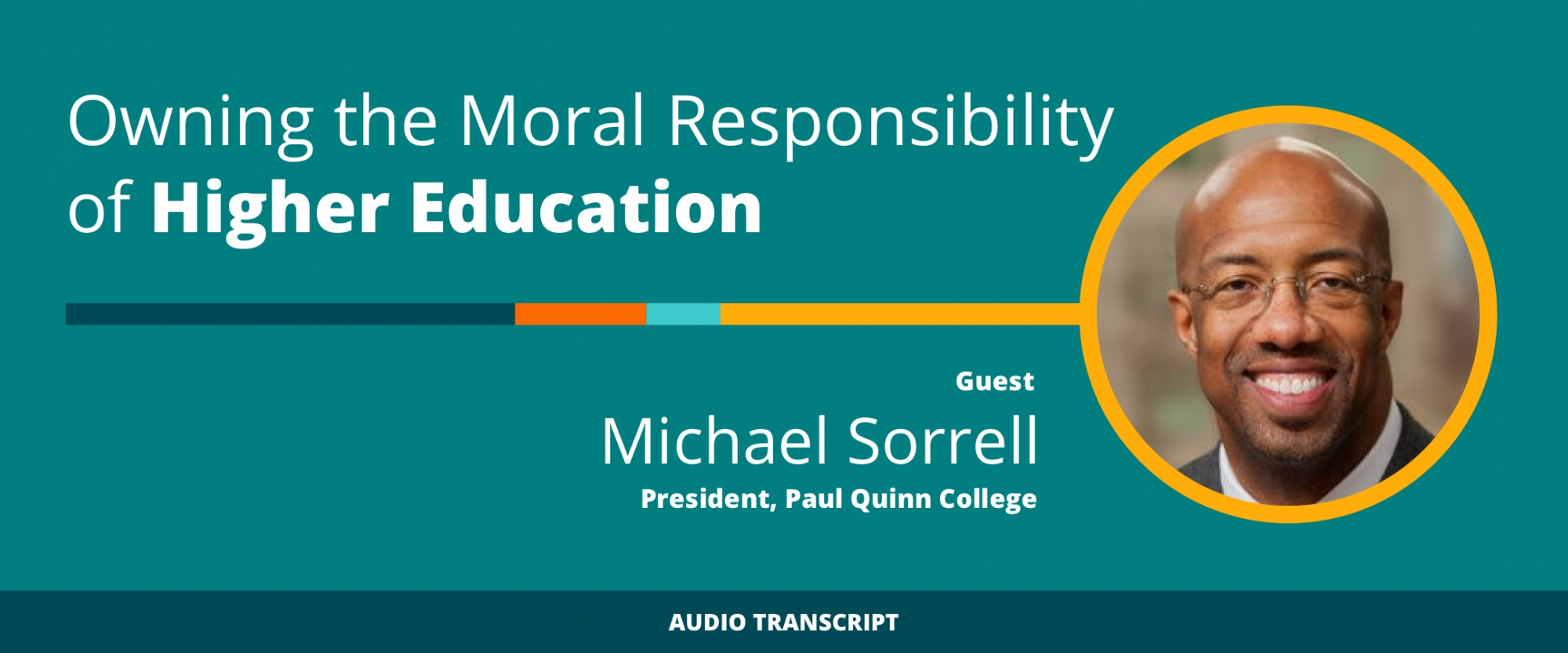Weekly Wisdom 2/22/21: Transcript of Conversation With Michael Sorrell, Paul Quinn College President
