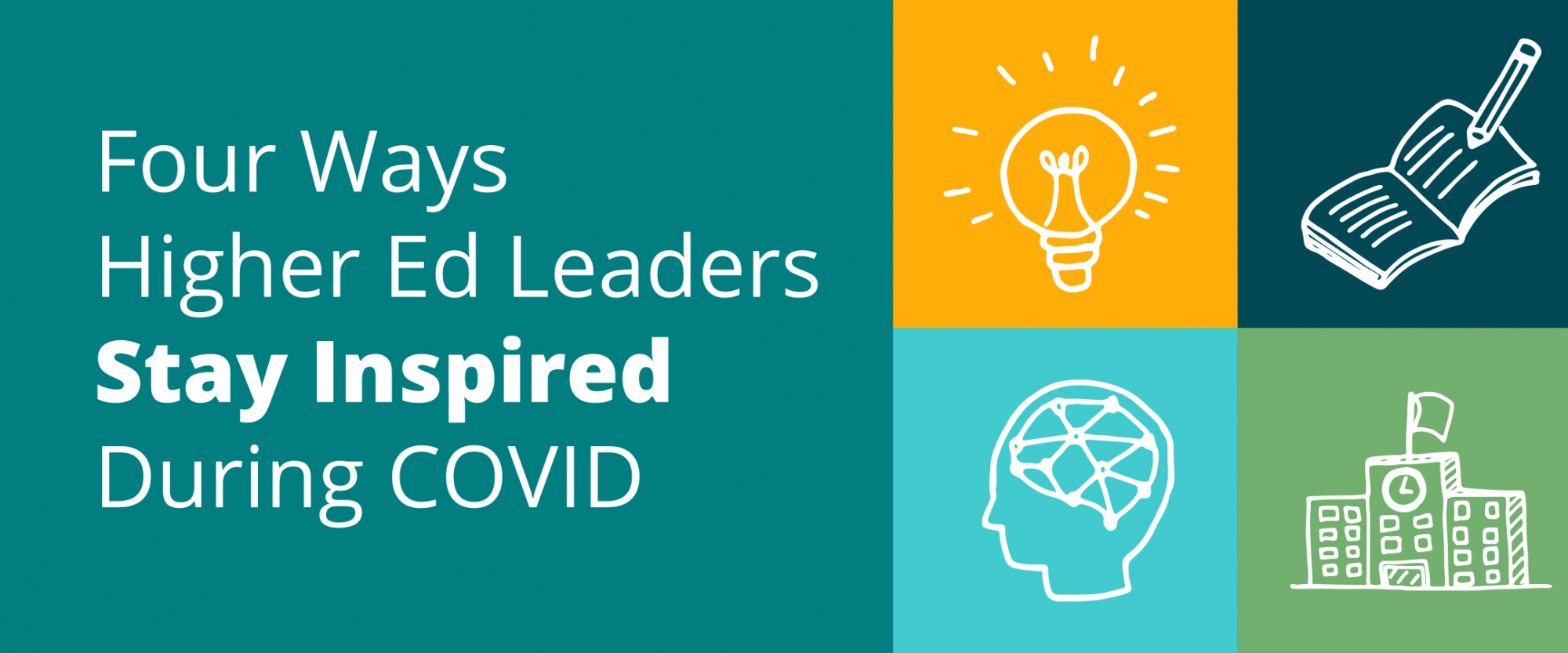 Four Ways Higher Ed Leaders Stay Inspired During COVID